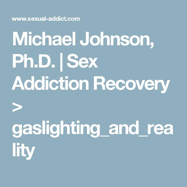 Michael Johnson, Ph.D. | Sex Addiction Recovery > gaslighting_and_reality