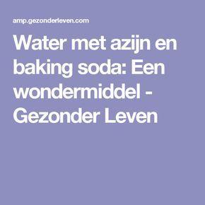 Water Met Azijn En Baking Soda Een Wondermiddel Appelazijn Soda