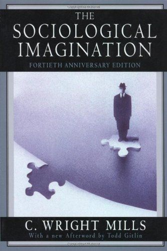 The Sociological Imagination, by C. Wright Mills,