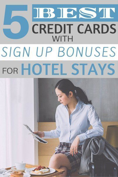 The Best Credit Cards with Signup Bonuses for Hotel Stays is part of The Best Credit Card Sign Up Bonuses For Free Hotel Stays - These hotel credit cards offer easy redemption for free stays and other nice perks