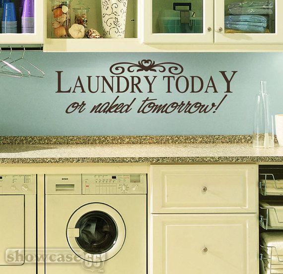Laundry Today or Naked Tomorrow - Vinyl Wall Art - Laundry Room ...