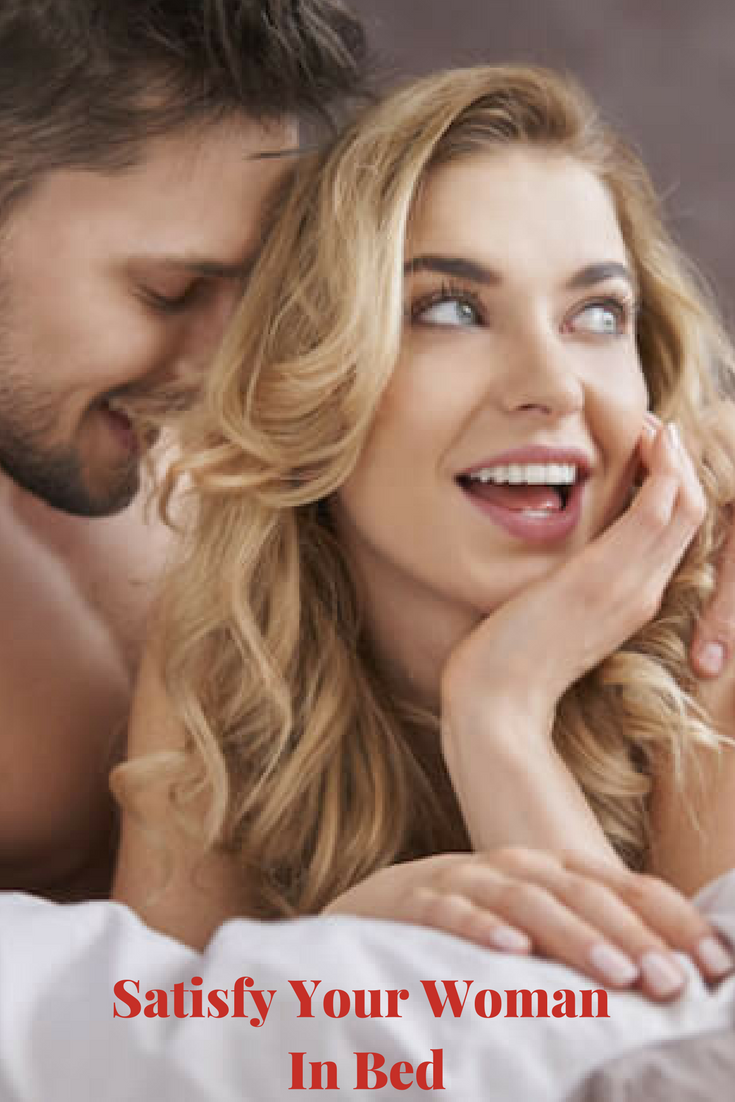 Unforgettable Sex: Satisfy Your Woman In Bed. Knowing how