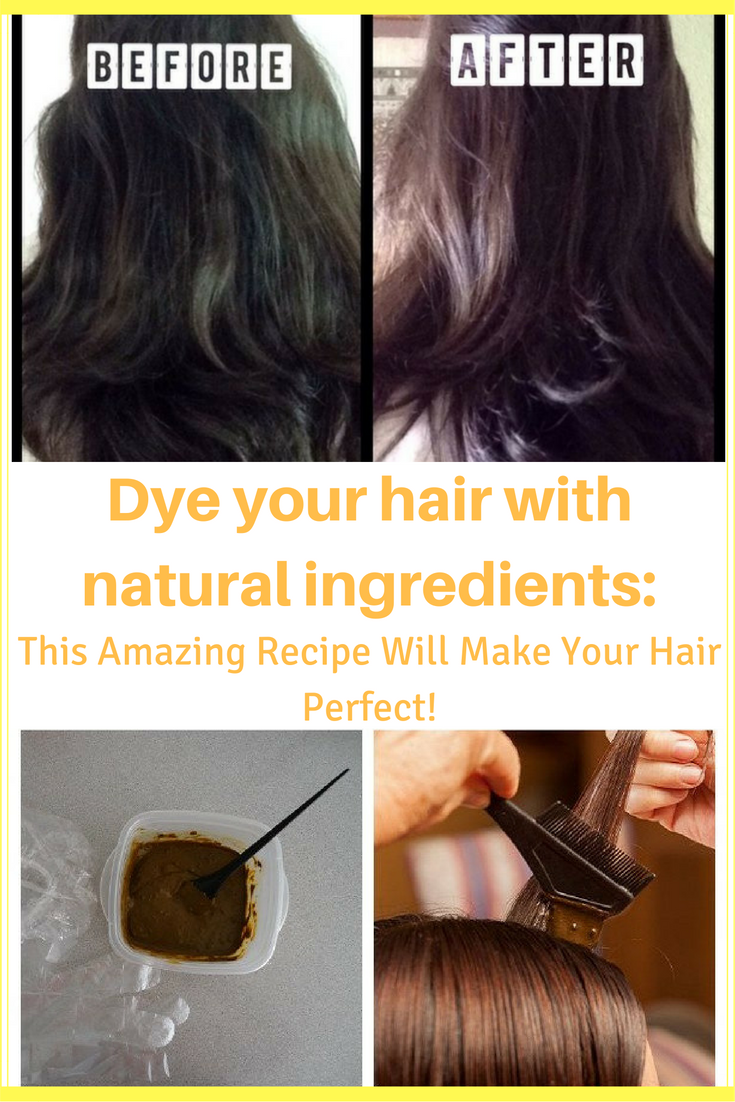 How To Dye Your Hair Naturally This Amazing Recipe Will Make Your
