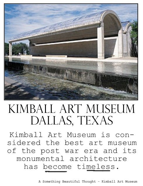 Part 1 Of 2 Kimbell Art Museum Fort Worth Texas Is Considered The Best Art Museum Of The Post War Era Art Museum Museum Photography Monumental Architecture