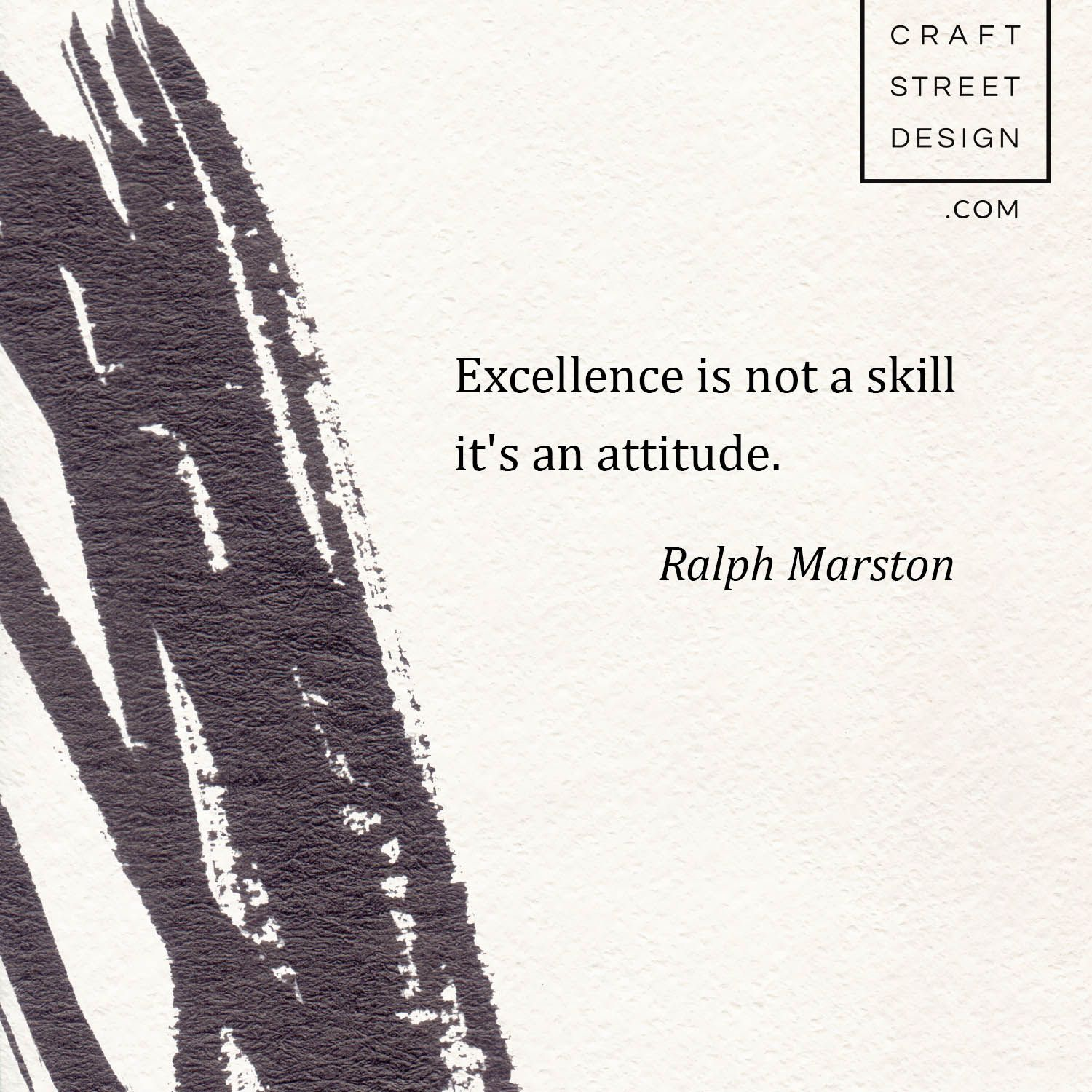 Excellence is not a skill it's an attitude Ralph Marston