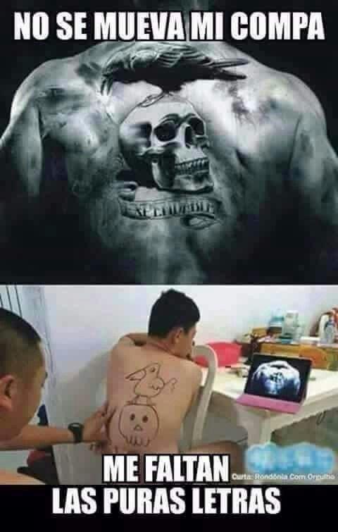 Que Valientes Tatuajes Imagenes De Humor Memes De Tatuajes El