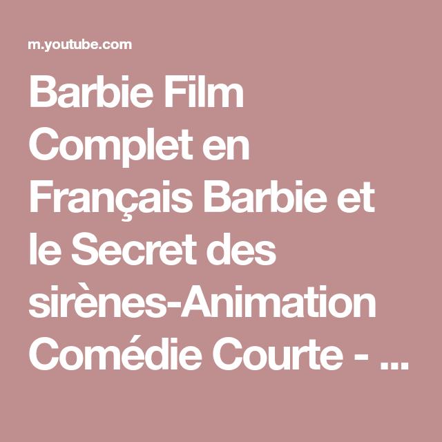 Barbie Film Complet En Francais Barbie Et Le Secret Des Sirenes Animation Comedie Courte Youtube Film Complet En Francais Film Barbie