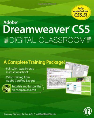 Dreamweaver CS5 Digital Classroom, (Book and Video Training covers CS5  CS5.5)