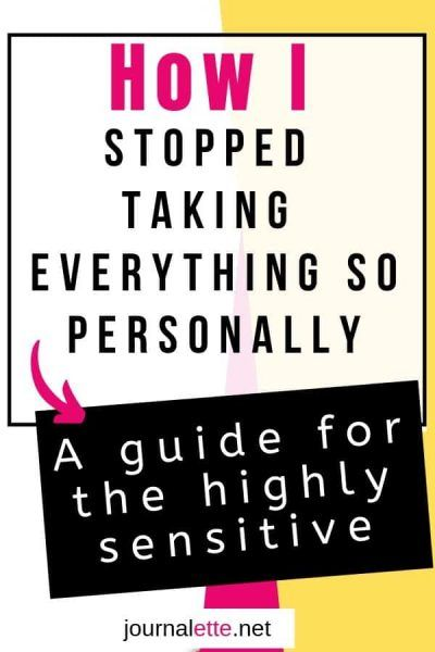 How to Stop Taking Things Too Personally (A Guide for Highly Sensitive People)