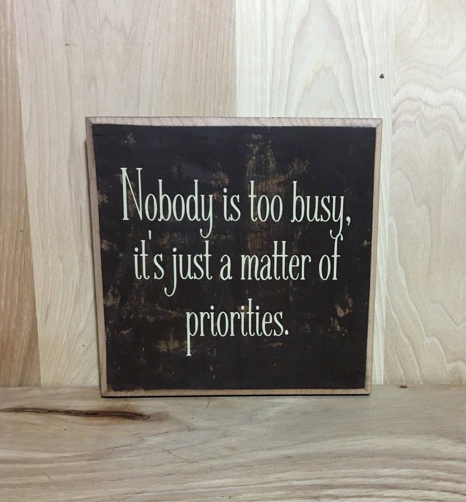 Too Busy Custom Sign, Priorities Wood Sign, Motivational Sign | Sign motivational, Custom sign