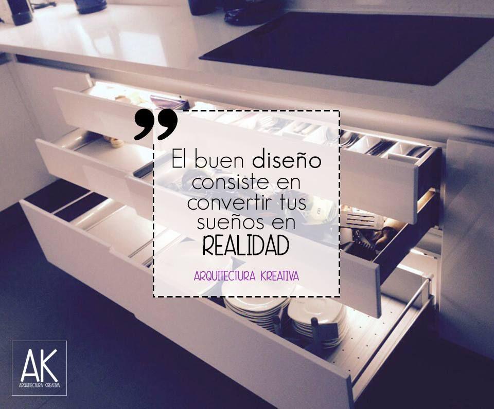 El buen diseño consiste en convertir tus sueños en realidad ...