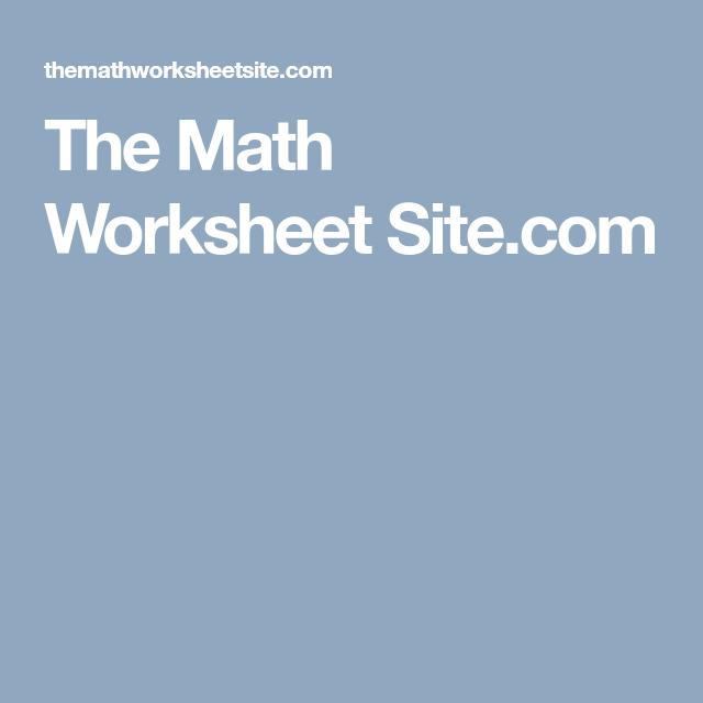 The Math Worksheet Site.com   Websites for school   Math ...