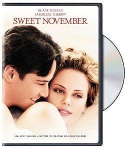 Sweet November Tear Jerker Alert Sweet November Keanu Reeves Charlize Theron
