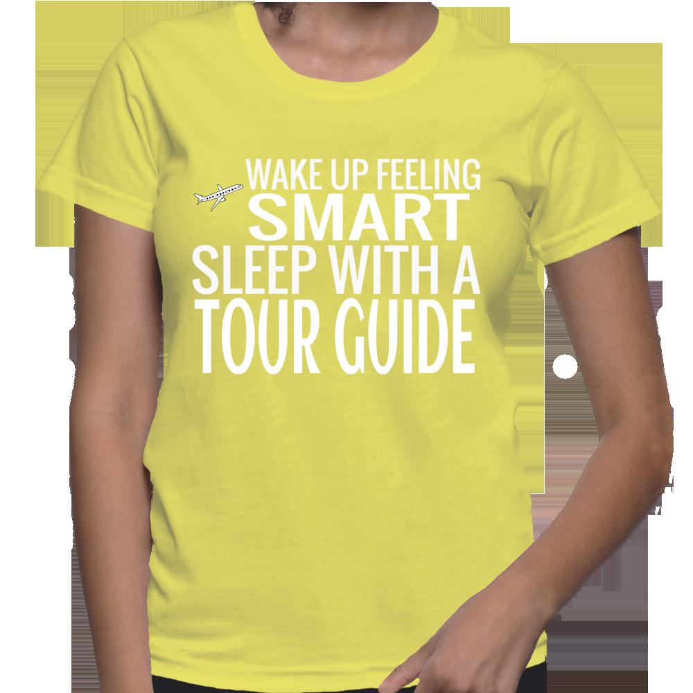 Wake Up Feeling Smart Sleep With A Tour Guide T-Shirt