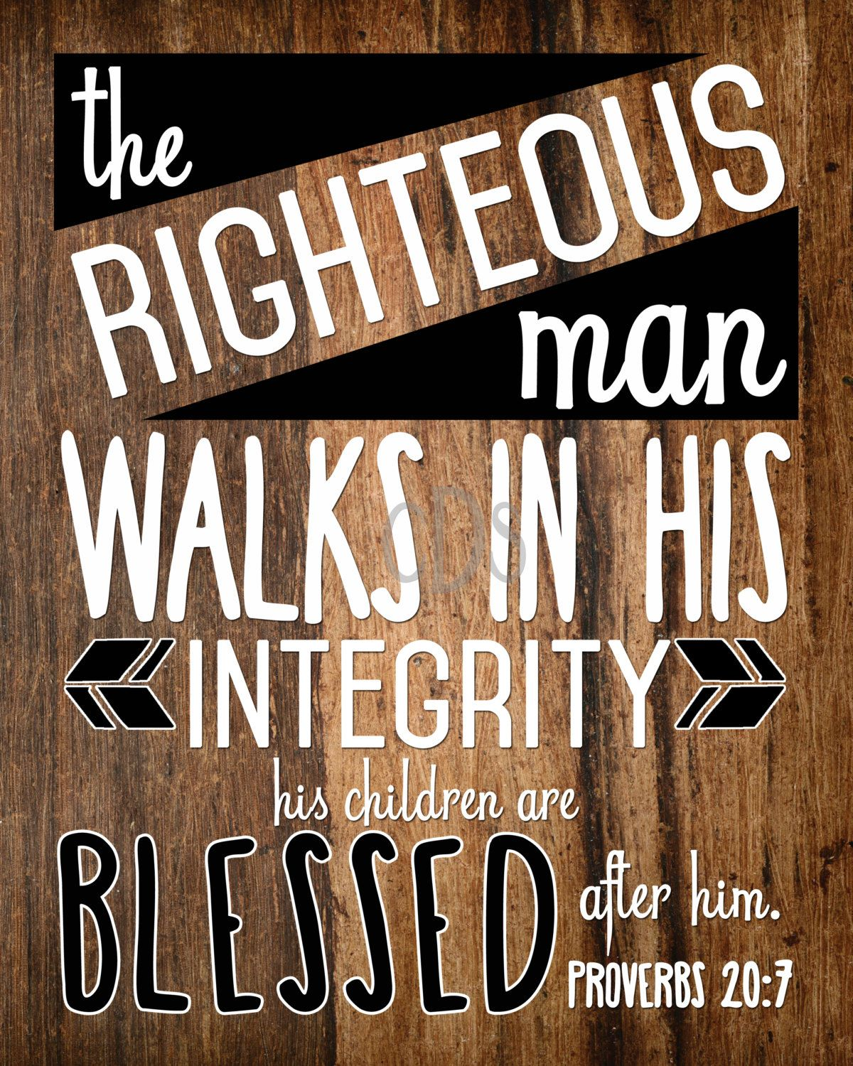 Proverbs 207 The Righteous Man Walks in His Integrity