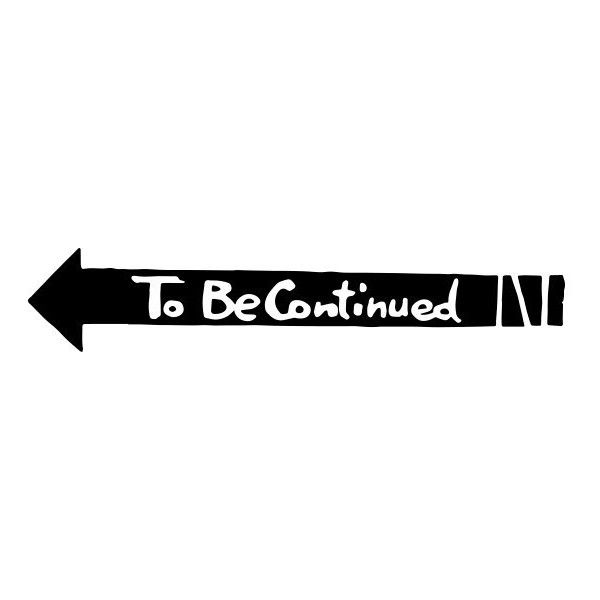 To Be Continued Vinyl Decal Jojo S Bizarre Adventure 3 10 Liked On Polyvore Featuring Home Home Decor Vin Jojo Bizarre Adventure Logo Adventure Tattoo