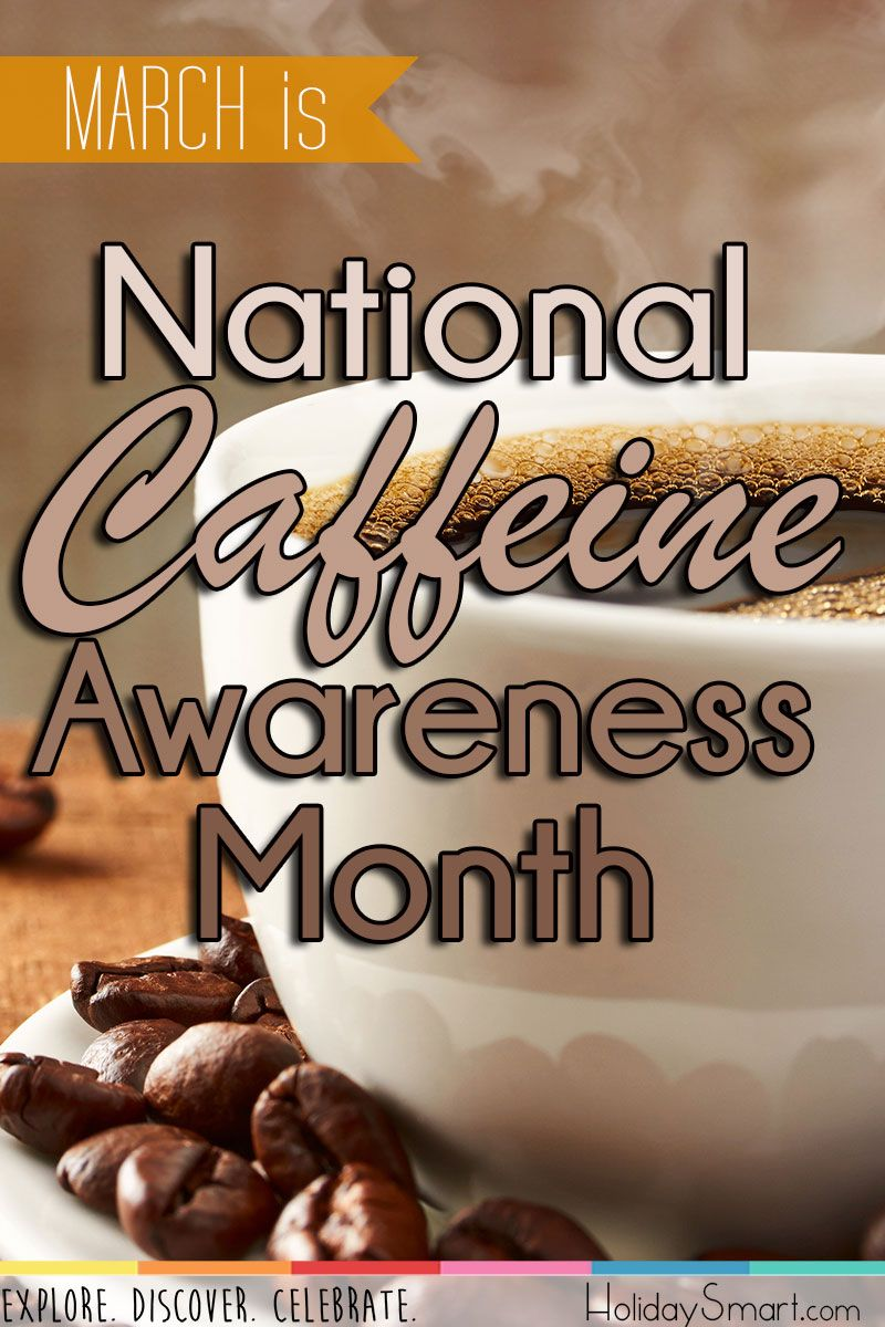 National Caffeine Awareness Month HolidaySmart (With