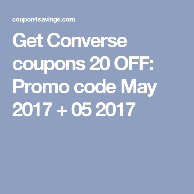 Get Converse Coupons 20 Off Promo Code May 2017 05 2017 Coding Converse Promo Codes