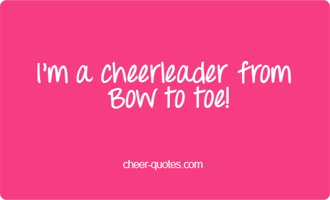 cheerleader quotes cheerleader from bow to toe cheer