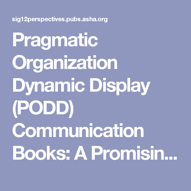 pragmatic organisation dynamic display podd communication books