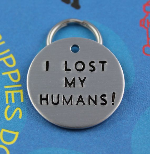 Funny Dog Tag Pet Collar ID Hand Stamped I Lost My Human