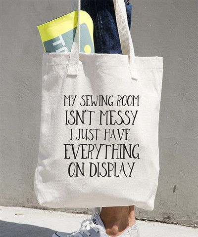 My Sewing Room Isn't Messy Tote – Go To Patterns