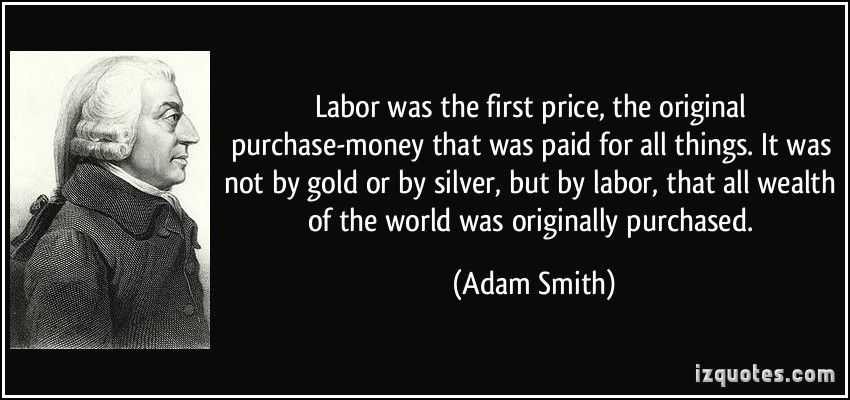 Labor Was The First Price The Original PurchaseMoney That Was