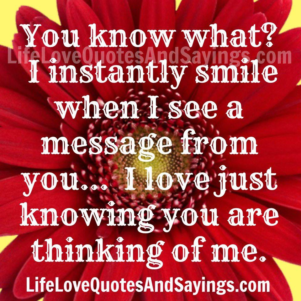 I Instantly Smile When I See A Message From You.. My Love QuotesI ...