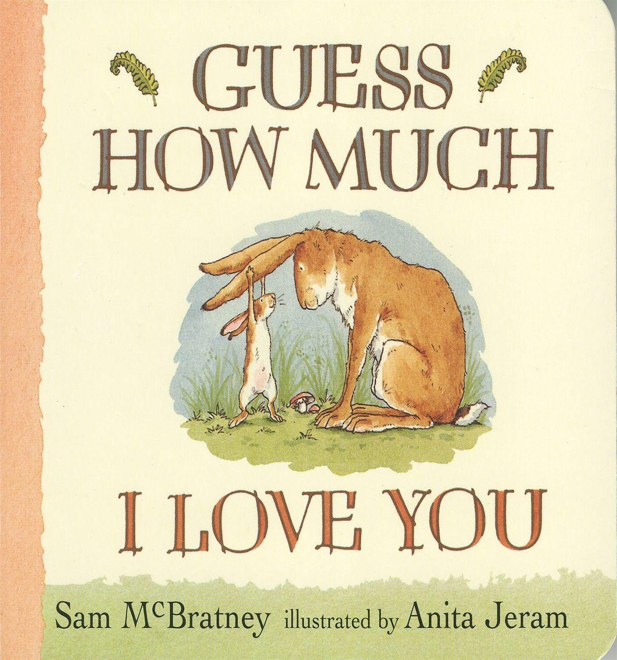 Guess how much i love you books my books i love books
