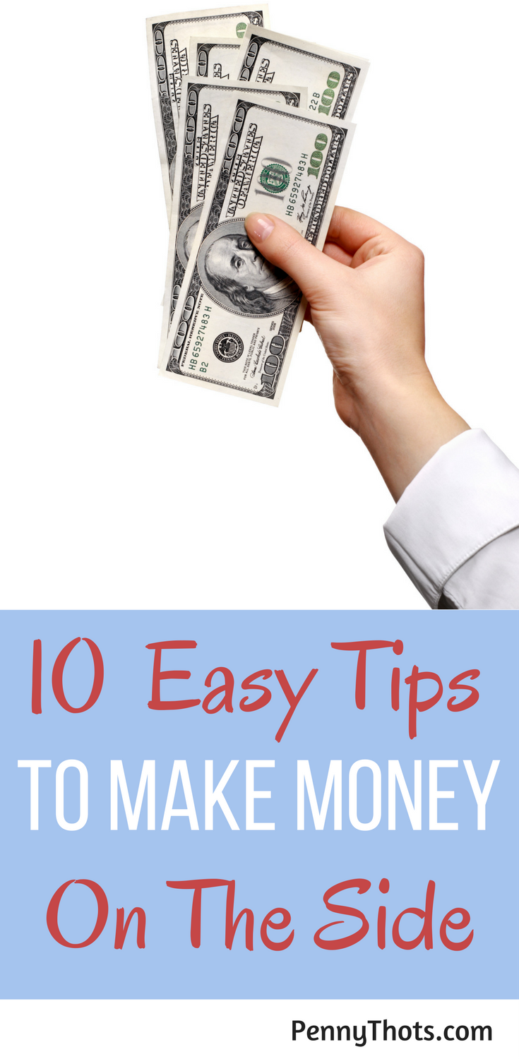 10 Easy Ways To Make Money On The Side How To Make Money Make Easy Money Earn Money Online