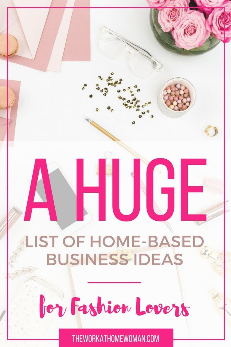 A Huge List Of Home Based Business Ideas For Fashion Lovers