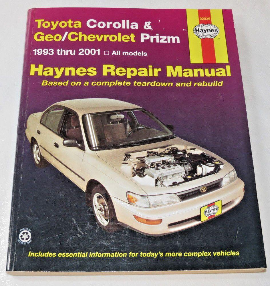 Haynes Manuals Toyota Corolla And Geo Chevrolet Prizm 1993 Thru 2001 92036 Toyota Corolla Toyota Corolla