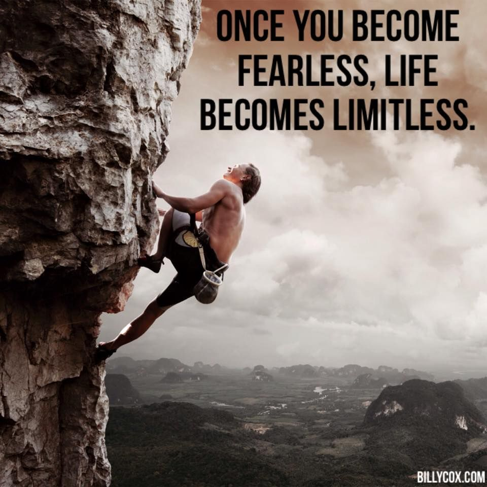 """""""Once you fearless, life limitless"""