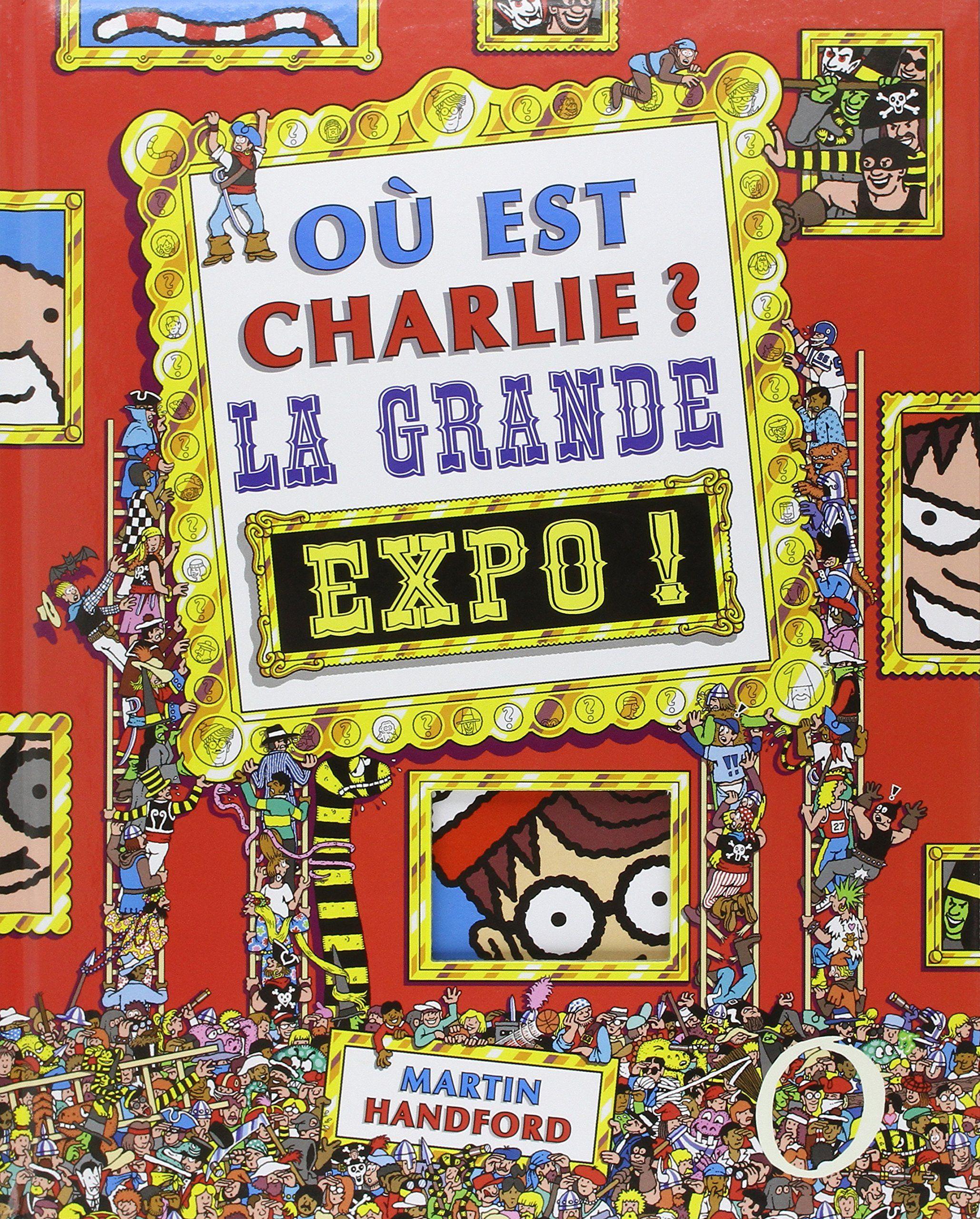 Amazon Fr Ou Est Charlie La Grande Expo Martin