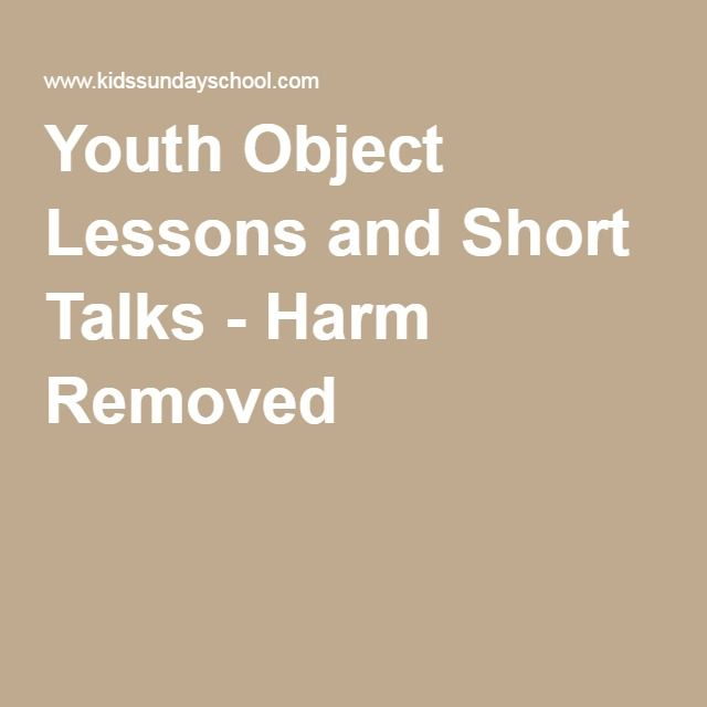 Youth Object Lessons and Short Talks - Harm Removed