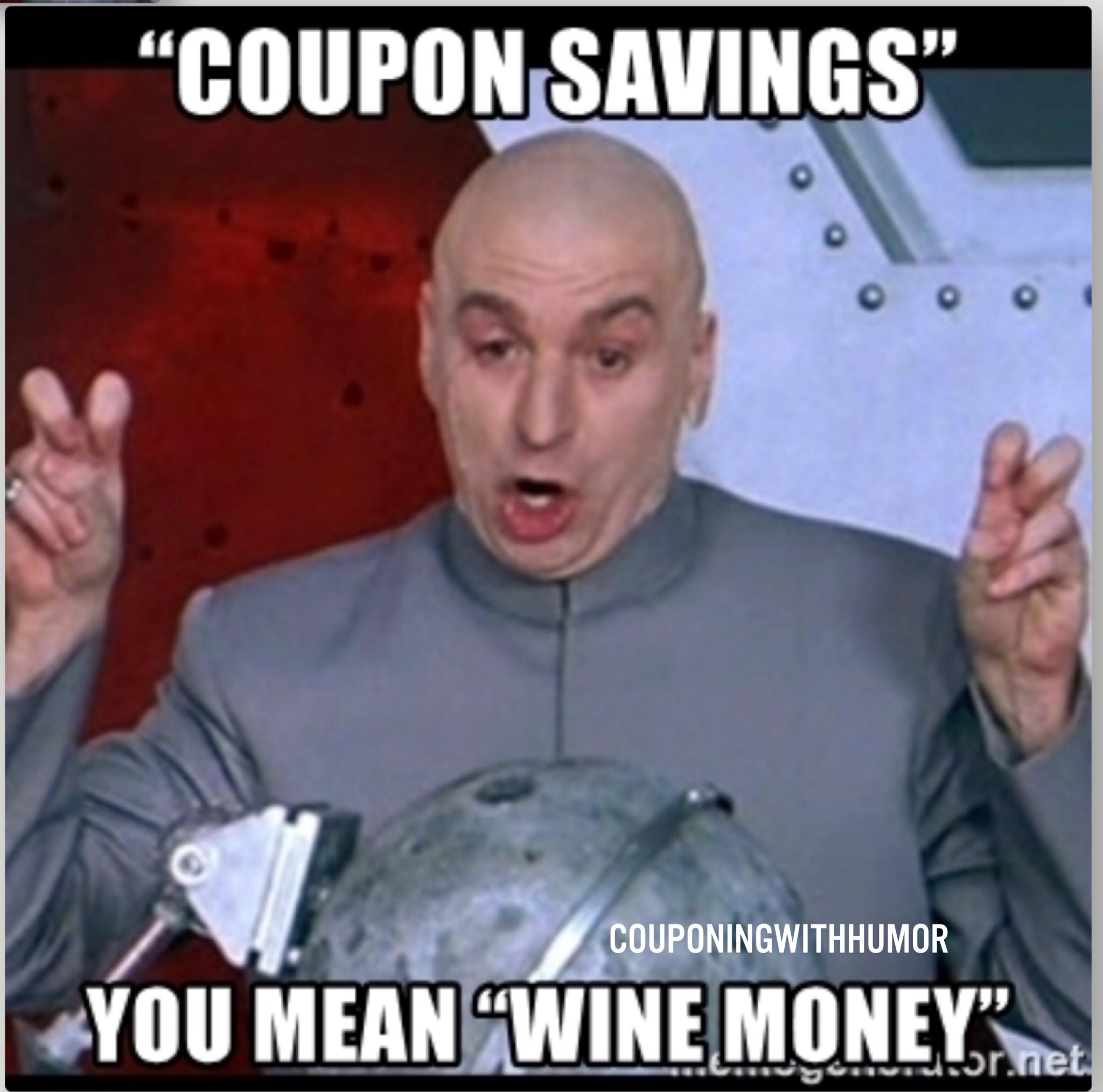 Coupon savings? You mean wine money? couponhumor