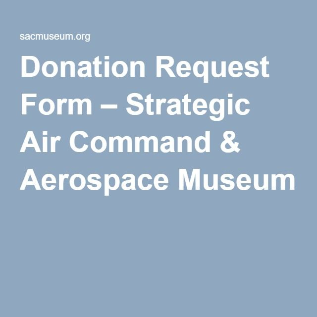 Donation Request Form u2013 Strategic Air Command \ Aerospace Museum - Donation Request Form