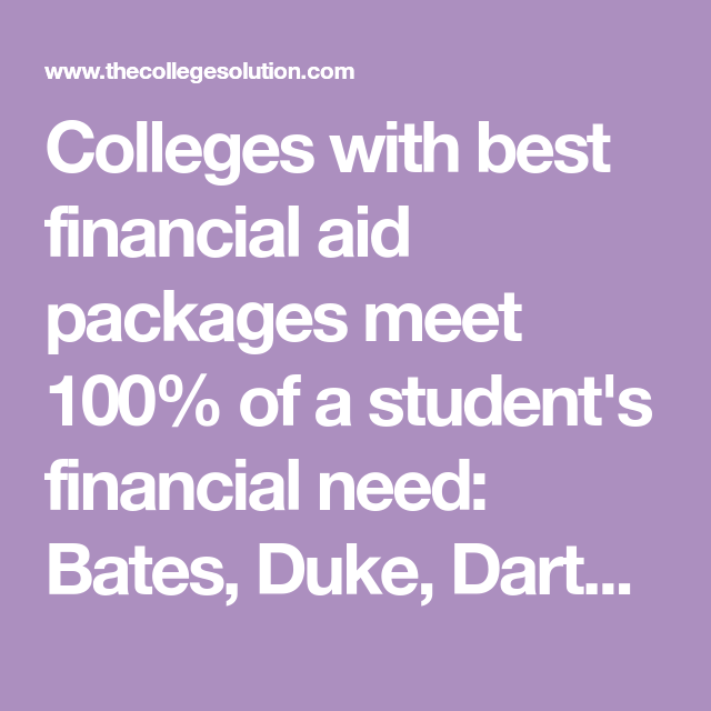 Dartmouth Financial Aid >> Colleges With Best Financial Aid Packages Meet 100 Of A