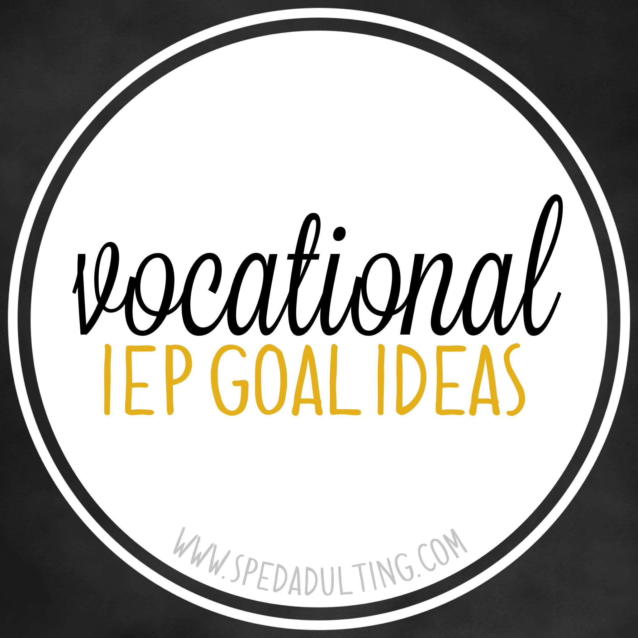Iep Goal Ideas Vocational