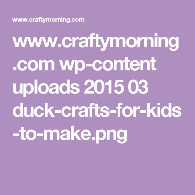 www.craftymorning.com wp-content uploads 2015 03 duck-crafts-for-kids-to-make.png