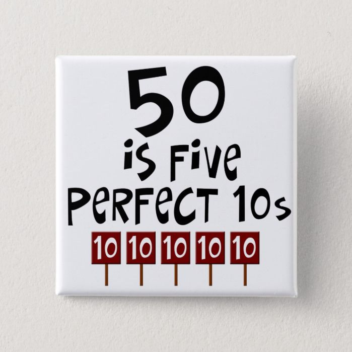 50th birthday gifts, 50 is 5 perfect 10s! pinback button | Zazzle.com