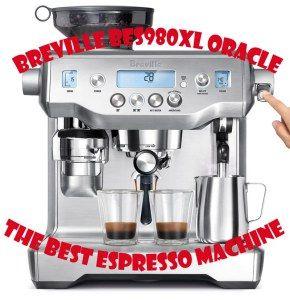 Breville Bes980xl Oracle Espresso Machine Review Best Espresso Machine Espresso Machine Espresso Machine Reviews