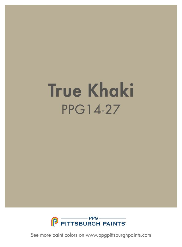 True Khaki From Ppg Pittsburgh Paints Is A Classic Neutral Paint Color Beige Paint Colors Popular Paint Colors Rustic Paint Colors
