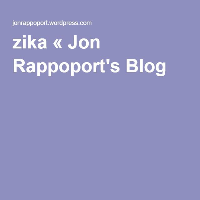 Posts About Zika On Jon Rappoport S Blog Zika Blog Health