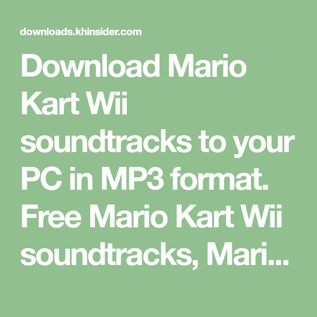 Download Mario Kart Wii Soundtracks To Your Pc In Mp3 Format Free Mario Kart Wii Soundtracks Mario Kart Wii Mp3 Download Mario Kart Wii Mario Kart Soundtrack