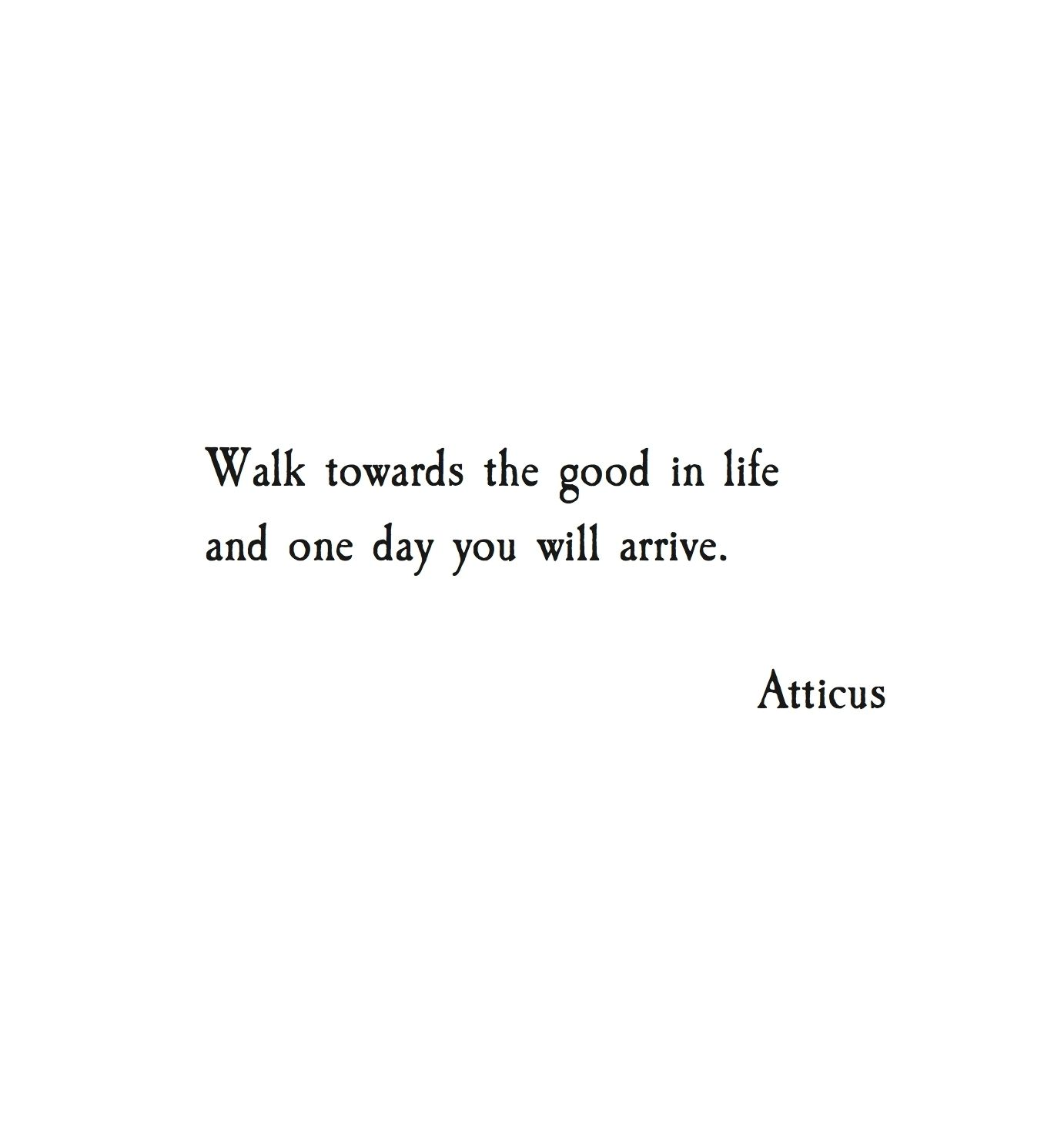 Poem Quotes About Life Entrancing Walk Towards The Good In Life And One Day You Will Arrive