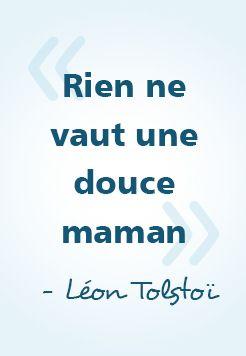 « Rien ne vaut une douce maman » - Léon Tolstoï #citations