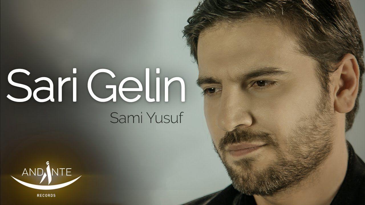 Sami Yusuf Sari Gelin Youtube Videos Music Islamic Music Spiritual Music