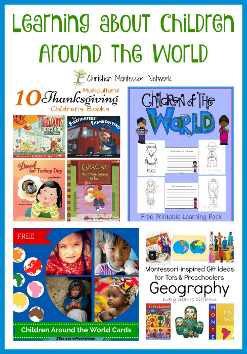 "A lovely collection of books, printables, and materials for learning about children around the world. Also, join our ""Learn & Play"" Thursday link party! - www.christianmontessorinetwork.com"