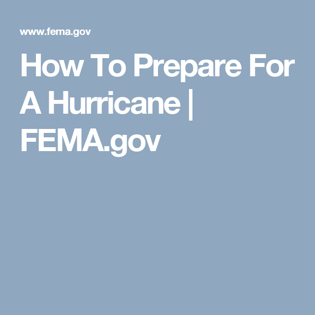 How To Prepare For A Hurricane  FemaGov  Weathering The Storm